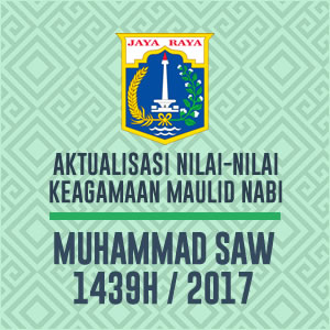 Aktualisasi Nilai-Nilai Keagamaan Maulid Nabi Muhammad SAW 1439H
