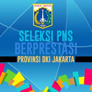 Seleksi PNS Berprestasi Provinsi DKI Jakarta
