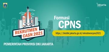 Pengadaan Calon Pegawai Negeri Sipil (CPNS) Di Lingkungan Pemerintah Provinsi DKI Jakarta Tahun Anggaran 2021