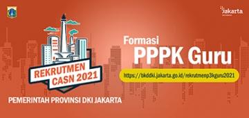 Pengadaan Pegawai Pemerintah Dengan Perjanjian Kerja (PPPK) Jabatan Fungsional Guru Di Lingkungan Pemerintah Provinsi DKI Jakarta Tahun Anggaran 2021