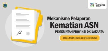 Mekanisme Pelaporan Kematian Aparatur Sipil Negara (ASN) di Lingkungan Pemerintah Provinsi DKI Jakarta