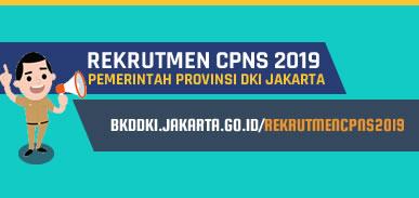 Rekrutmen Calon Pegawai Negeri Sipil (CPNS) Tahun 2019 di Lingkungan Pemerintah Provinsi DKI Jakarta