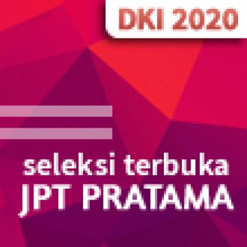 [Seleksi Terbuka] Jabatan Pimpinan Tinggi (JPT) Pratama di Lingkungan Pemerintah Provinsi DKI Jakarta Tahun 2020